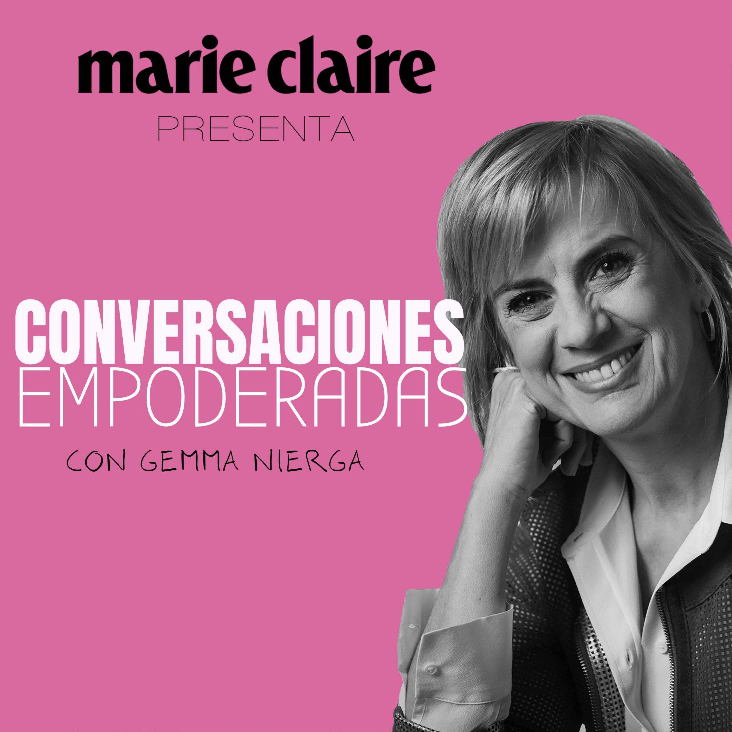 Marie Claire - Gemma Nierga presenta Mujeres Empoderadas